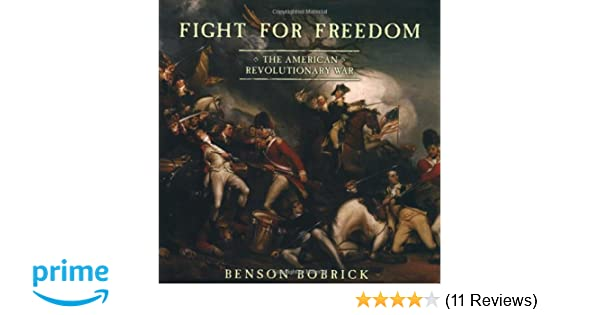 Fight For Freedom The American Revolutionary War Benson Bobrick