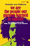 We Are the People Our Parents Warned Us Against, Nicholas Von Hoffman, 0929587065
