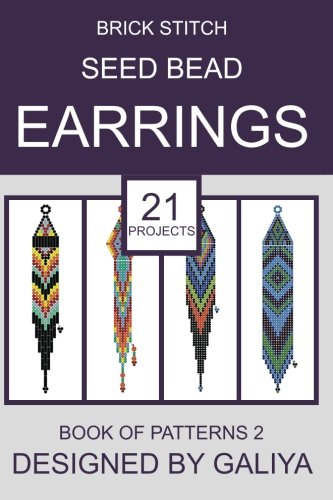 Brick Stitch Seed Bead Earrings. Book of Patterns 2: 21 ()