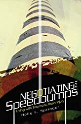 Negotiating the Speedbumps: Living with Traumatic Brain Injury by Nancy Kay Dr (2010-01-18)