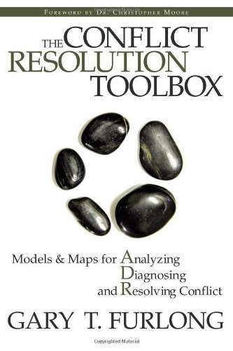 Download The Conflict Resolution Toolbox: Models and Maps for Analyzing, Diagnosing, and Resolving Conflict Pdf