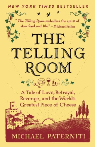 The Telling Room: A Tale of Love, Betrayal, Revenge, and the World's Greatest Piece of Cheese cover