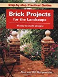 Brick Projects for the Landscape, Alan Bridgewater, 1589231872