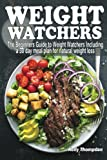 Weight Watchers: The Beginners Guide to Weight Watchers Including a 30 day meal plan for natural weight loss