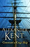 Front cover for the book Command A King's Ship by Alexander Kent