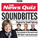 News Quiz: Soundbites: Four episodes of the BBC Radio 4 comedy panel game Radio/TV Program by  BBC Comedy Narrated by Sandi Toksvig, Jeremy Hardy
