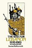 The War for Lebanon, 1970-1985 (Cornell Paperbacks)