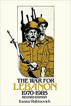 The War for Lebanon, 1970–1985 (Cornell Paperbacks)