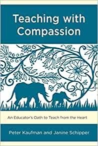Empathy In Action How Teachers Prepare >> Teaching With Compassion Peter Kaufman 9781475836554 Amazon Com
