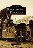 Front cover for the book Rails Around Durango by Allan C. Lewis