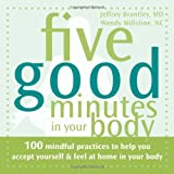 Five Good Minutes in Your Body, Jeffrey Brantley and Wendy Millstine, 1572245964