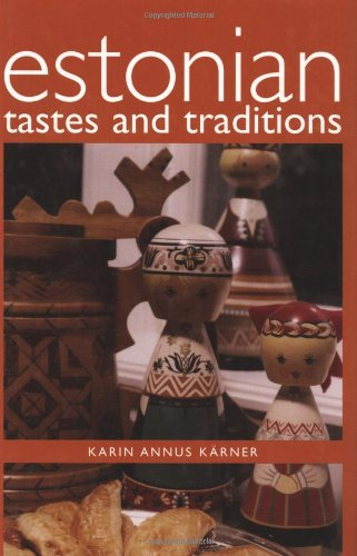 Estonian Tastes And Traditions (Hippocrene Cookbook Library)