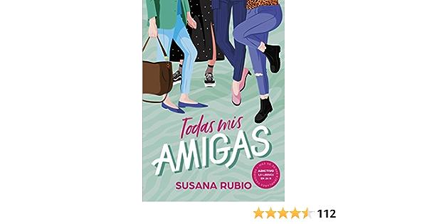 Todas mis amigas (Montena): Amazon.es: Rubio, Susana: Libros