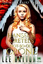 Hansel & Gretel's Not-So-Old Crone (Grimmer Fairy Tales)