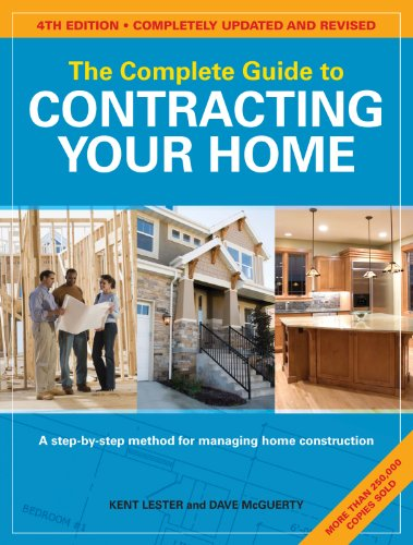 The Complete Guide to Contracting Your Home by [Lester, Kent, McGuerty, Dave]