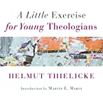 A Little Exercise for Young Theologians | Helmut Thielicke