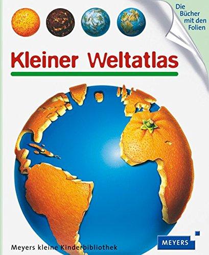 Kleiner Weltatlas: Meyers kleine Kinderbibliothek (Meyers Kinderbibliothek)