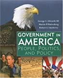 Government in America: People, Politics, and Policy, Brief Edition (9th Edition), George C. Edwards, Martin P. Wattenberg, Robert L. Lineberry, 0321442784