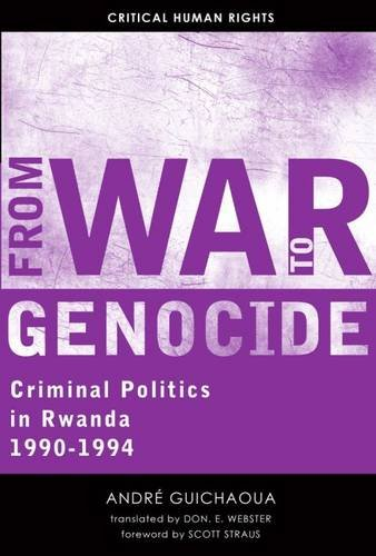 Download From War to Genocide: Criminal Politics in Rwanda, 1990–1994 (Critical Human Rights) ebook