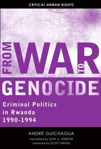 From War to Genocide: Criminal Politics in Rwanda, 1990–1994 (Critical Human Rights) ebook