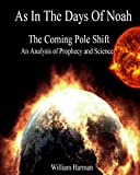 As In the Days of Noah: The Coming Pole Shift: An Analysis of Prophecy and Science
