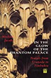 Michael Jacobs: In The Glow Of The Phantom Palace by Michael Jacobs (10-Jun-2000) Paperback