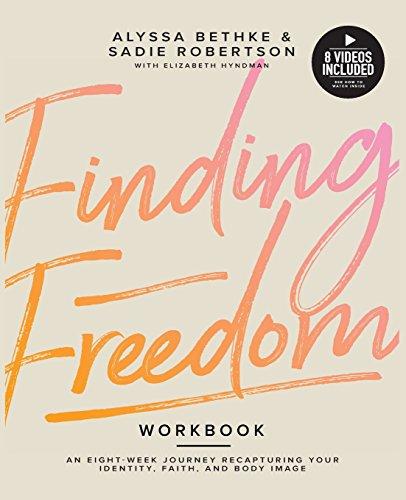 Finding Freedom An 8 Week Journey Recapturing Your Identity, Faith and Body Image [Robertson, Sadie - Bethke, Alyssa] (Tapa Blanda)