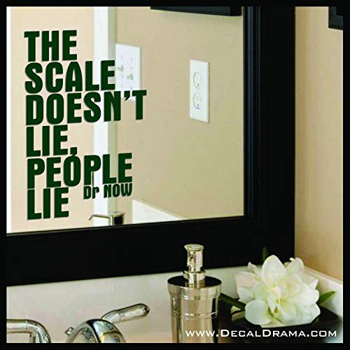 The Scale Doesn't Lie, People Lie, Body Positive Mirror Motivator Decal (My 600 Lb Life Dr Nowzaradan Diet)