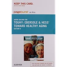 Ebersole & Hess' Toward Healthy Aging - Elsevier eBook on Intel Education Study (Retail Access Card): Human Needs and Nursing Response, 9e