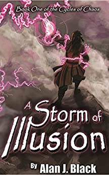 A Storm of Illusion (The Cycles of Chaos Book 1) by [Black, Alan]
