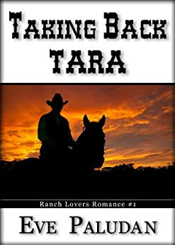 Taking Back Tara (Ranch Lovers Romance #1) by [Paludan, Eve]