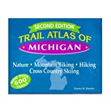 Trail Atlas of Michigan: Mountain Biking, Hiking, Cross-Country Skiing, and Nature Trails