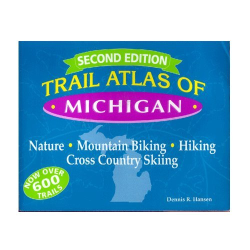 Cross Country Hiking - Trail Atlas of Michigan: Mountain Biking, Hiking, Cross-Country Skiing, and Nature Trails