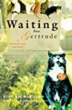 Waiting for Gertrude: A Graveyard Gothic by Bill Richardson (2003-10-01)