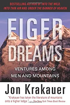 Eiger Dreams: Ventures Among Men and Mountains 0385488181 Book Cover