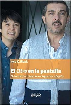 Book El Otro en la pantalla: El cine del (in)migrante en Argentina y España