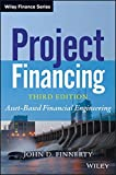 Project Financing: Asset-Based Financial Engineering (Wiley Finance Editions)