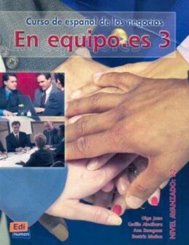 Download En equipo.es 3 Nivel Avanzdo B2/ In Teams.es 3 Advanced Level B2: Curso de espanol de los negocios/ Spanish Language Course for Business (Espanol Fines Especificos/ Spanish) (Spanish Edition) pdf epub