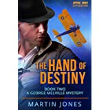 The Hand of Destiny: Book 2 (A George Melville Mystery)