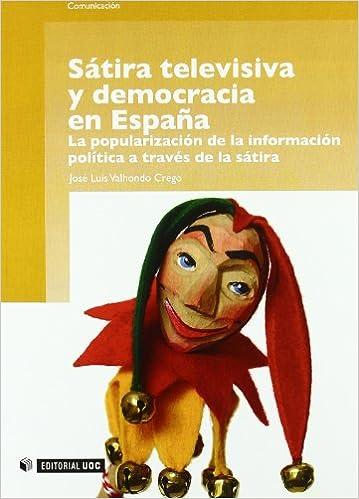 Sátira televisiva y democracia en España: La popularización de la información política a través de la sátira: 180 Manuales: Amazon.es: Valhondo Crego, José Luis: Libros