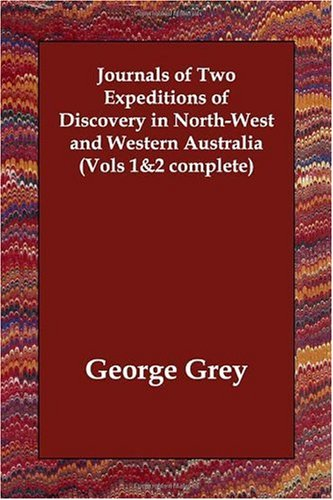 Journals of Two Expeditions of Discovery in North-West and Western Australia (Vols 1&2 complete) pdf epub