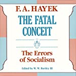 The Fatal Conceit: The Errors of Socialism | F. A. Hayek