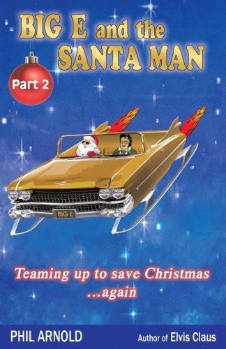 Download BIG E and the SANTA MAN -- Part 2: Teaming Up to Save Christmas... Again ebook