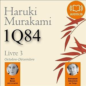 1Q84 - Livre 3, Octobre-Décembre Audiobook