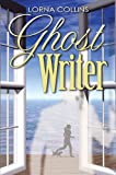 Front cover for the book Ghost Writer by Lorna Collins