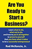 img - for Are You Ready to Start a Business?: Learn what to do, what not to do, and how to put it all together to prove to yourself that you have what it takes to be a successful entrepreneur! book / textbook / text book