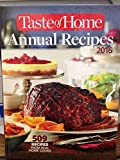Taste of Home Annual Recipes 2016: 509 Recipes From Real Cooks