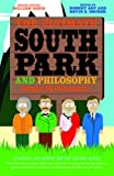 img - for The Ultimate South Park and Philosophy: Respect My Philosophah! book / textbook / text book