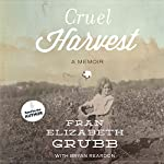 Cruel Harvest: A Memoir | Fran Elizabeth Grubb,Bryan Reardon