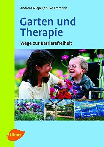 Garten und Therapie. Wege zur Barrierefreiheit